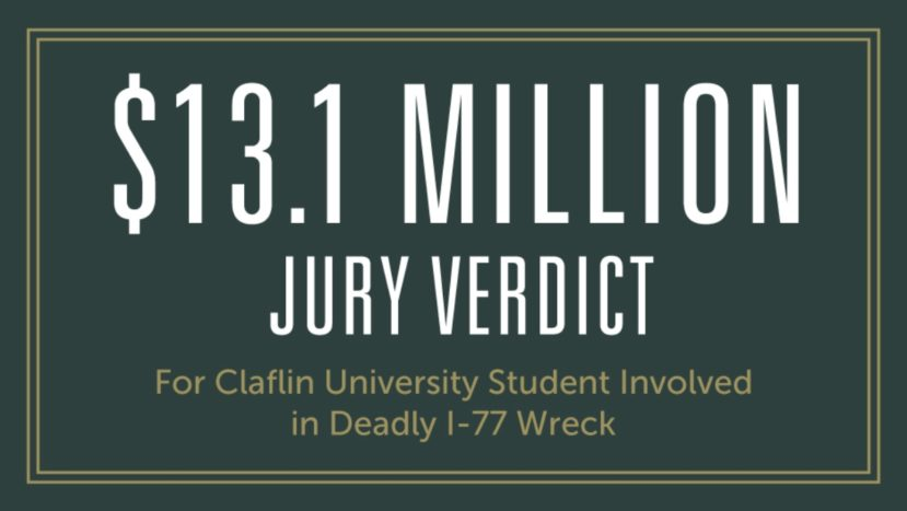 graphic reading $13.1 million jury verdict for Claflin University student involved in deadly I-77 wreck